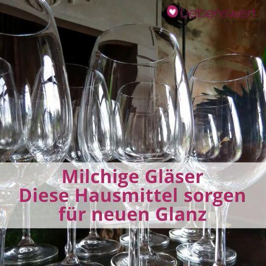 Hervorragend Milchige Gläser: Welche Hausmittel für neuen Glanz sorgen FB22