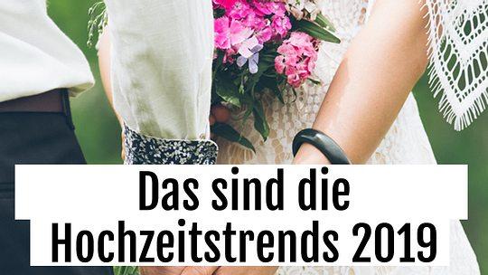 Hochzeit Trends 2019 Das Sind Die Grossen Hochzeitstrends 2019