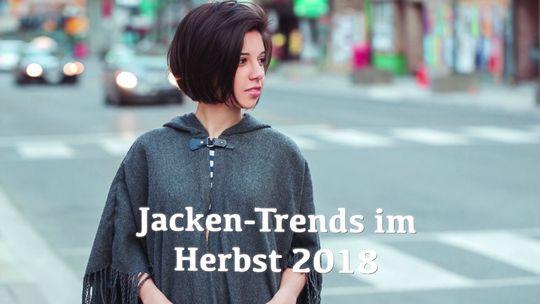 Jacken Trends Im Herbst 2018
