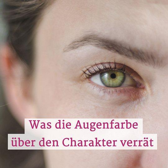 Was Die Augenfarbe Uber Ihren Charakter Verrat Liebenswert
